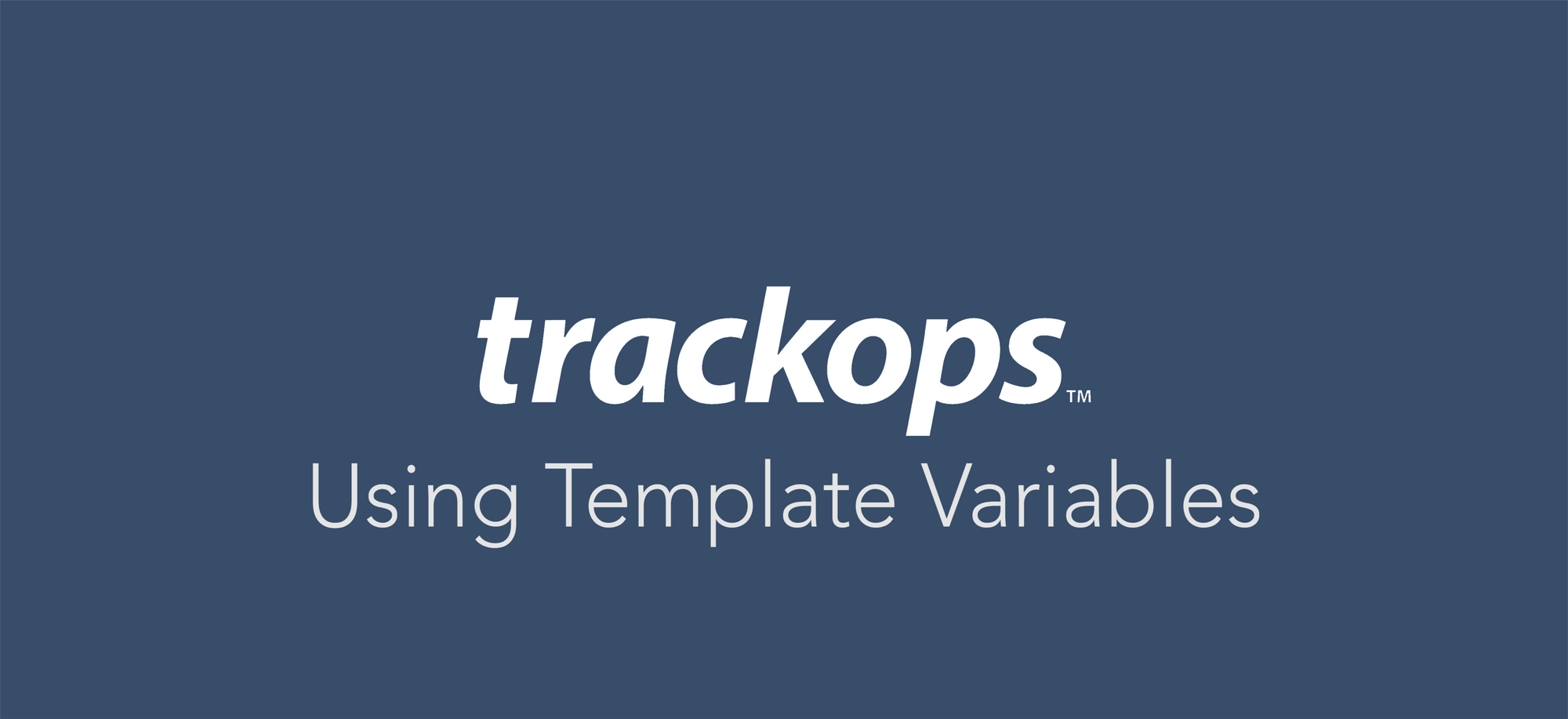 Feature Spotlight: Template Variables