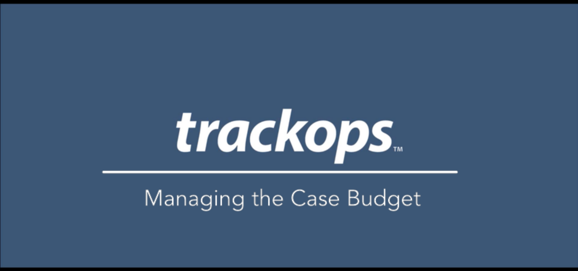 Managing your Case Budget