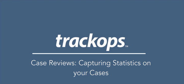 Feature Spotlight: Using Case Reviews to Capture Statistics